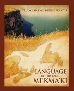 The Language of This Land, Mi'kma'ki