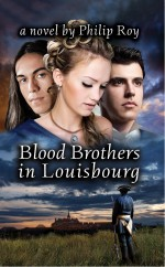 Blood Brothers in Louisbourg